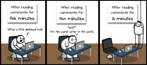 "Fabulous comic posted to The Oatmeal today titled ""Some Thoughts and Musings about the Internet"" includes this gem of a strip about comments on the Internet."