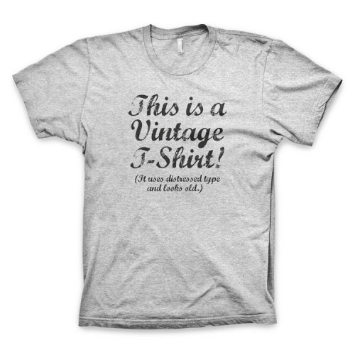 "Love cool, vintage tees but hate the idea of wearing someone else's old clothes? You need our brand new ""vintage"" t-shirt! Available in the WORDS BRAND™ US Store and EU Store. FREE U.S. SHIPPING ON ANY ORDER, NO MINIMUM, THROUGH SUNDAY! (Up to $9.50 off international shipping.) Coupon code: GETFREESHIP"
