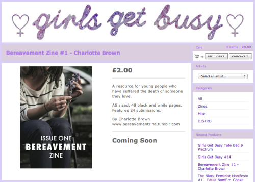 bereavementzine:  The wonderful Girls Get Busy have put Issue One up in their shop for purchase.  Please go take a look at the rest of their zines for sale at http://girlsgetbusyzine.bigcartel.com and their tumblr at http://girlsgetbusyzine.tumblr.com Thank you for all the support ladies!!