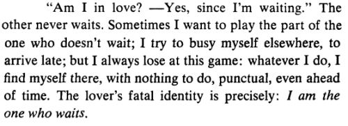 aseaofquotes:  Roland Barthes, A Lover's Discourse
