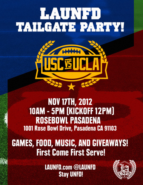 Come turn up with the LAUNFD squad and tailgate the UCLA vs USC football game. NOV 17 at the Rose Bowl! FOOD, MUSIC, GAMES and GIVEAWAYS