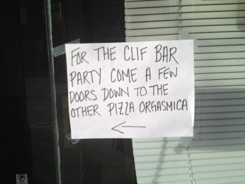 Oh, the Clif Bar party is at the OTHER Pizza Orgasmica.