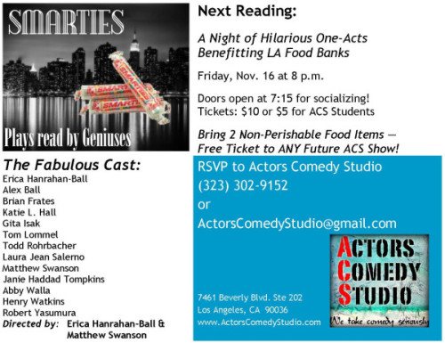 LOS ANGELES, TOMORROW NIGHT! My talented wife will be lending her actings to help those in need! Go to this and you'll help the LA Food Bank feed people! And you'll be able to hold your head up high on Thanksgiving! FOR ONCE!