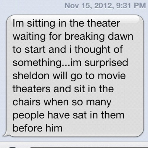 My sisser's texts from Breaking Dawn absolutely made my night. Answer? He obviously has theater pants that hang in his closet next to his bus pants!