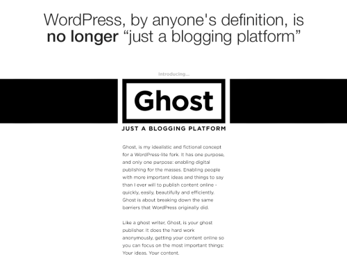 John Nolan, a longtime Wordpress developer, mocks up a speculative design for Ghost, a fork from the Wordpress codebase, but intended to be just a blogging platform, and not the CMS that Wordpress has become. This will get a lot of buzz, and I bet he'll raise some money right away to make this a reality. However, my feeling is that plain vanilla, 'publishing for the masses' is passé. I switched to the high engagement, very social model of Tumblr years ago. I'd like a better user experience as a Tumblr author/editor/curator — which Tumblr, or a third party, could fix pretty easily — but I don't want to go back to just posting to a website. I don't want to go back to a better 2005.