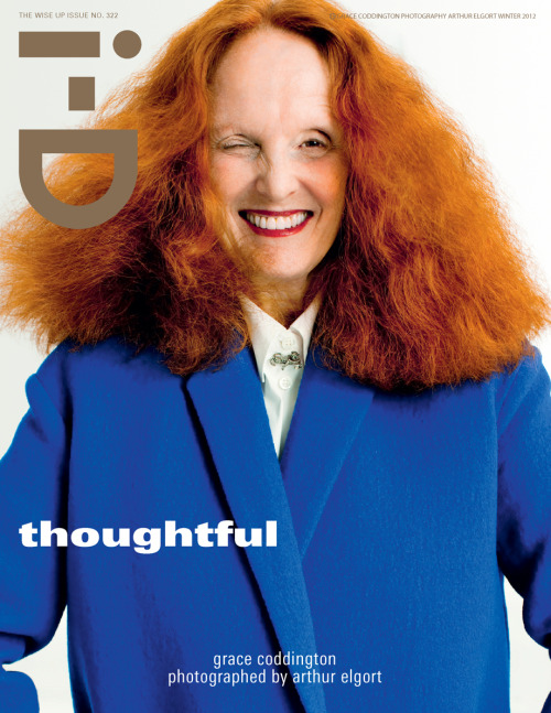 i-donline:   The Wise Up Issue: Grace Coddington  The first of eight covers for Winter's Wise Up Issue: Grace Coddington by Arthur Elgort. Go on, go crazy….  i-Donline.com