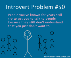 introvertedproblems:  Submitted by thesecretlifeofagingerflutist.  My family is a good example..