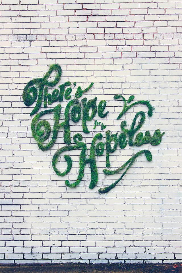 "typejunkie:  ""There's Hope for the Hopeless"" By Hayli Alyce"