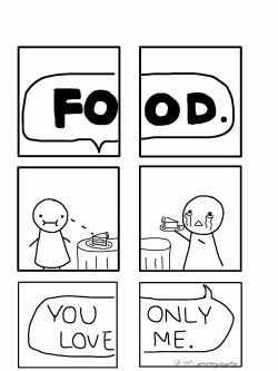 This relates to me every time I see food. .___.