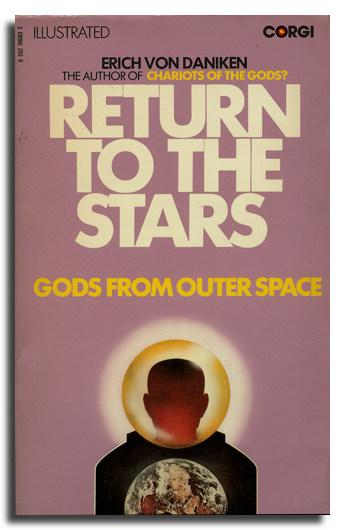 ommu:  Erich von Daniken, Return to the Stars: Gods From Outer Space192 pages, 11.2 x 17.8 cm, Corgi Books, 1972€10,00   Add to cart