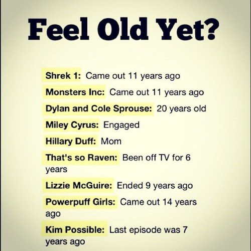 yelyahwilliams:  missshawna:  Feel soooo old :/  :(