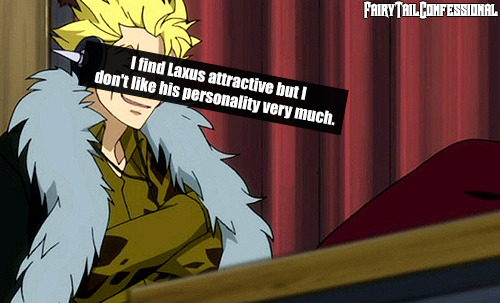 I find Laxus attractive but I don't like his personality very much.