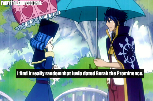 I find it really random that Juvia dated Borah the Prominence.