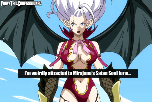 I'm weirdly attracted to Mirajane's Satan Soul form…