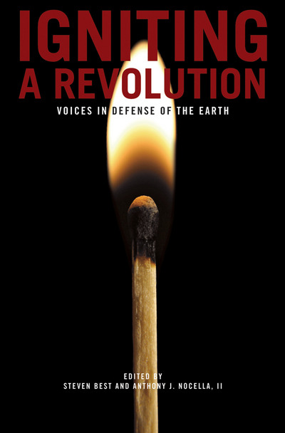 """Igniting a Revolution is written by and for earth liberationists, animal liberationists, Black liberationists, Native Americans, ecofeminists, political prisoners, primitivists, saboteurs, grassroots activists, and militant academics. It reaches out to exploited workers, indigenous peoples, subsistence farmers, tribes pushed to the brink of extinction, guerilla armies, armed insurgents, disenfranchised youth, and to all others who struggle against the advancing juggernaut of global capitalism, neo-fascism, imperialism, militarism, and phony wars on terrorism that front for attacks on dissent and democracy."""