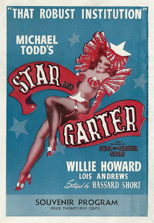 Cover design to the 1944 Souvenir Program for Michael Todd's 'STAR And GARTER' burlesque show, which opened 2 years earlier at the 'Music Box Theatre' in New York City..