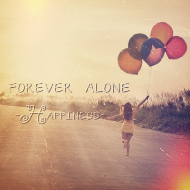 #foreveralone#forever#happiness haha #lol #repost #edit
