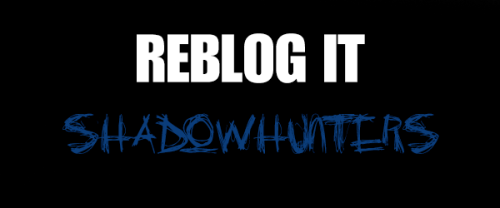 devilwings:  Reblog it, if you are a Shadowhunter, and I'll follow you :)
