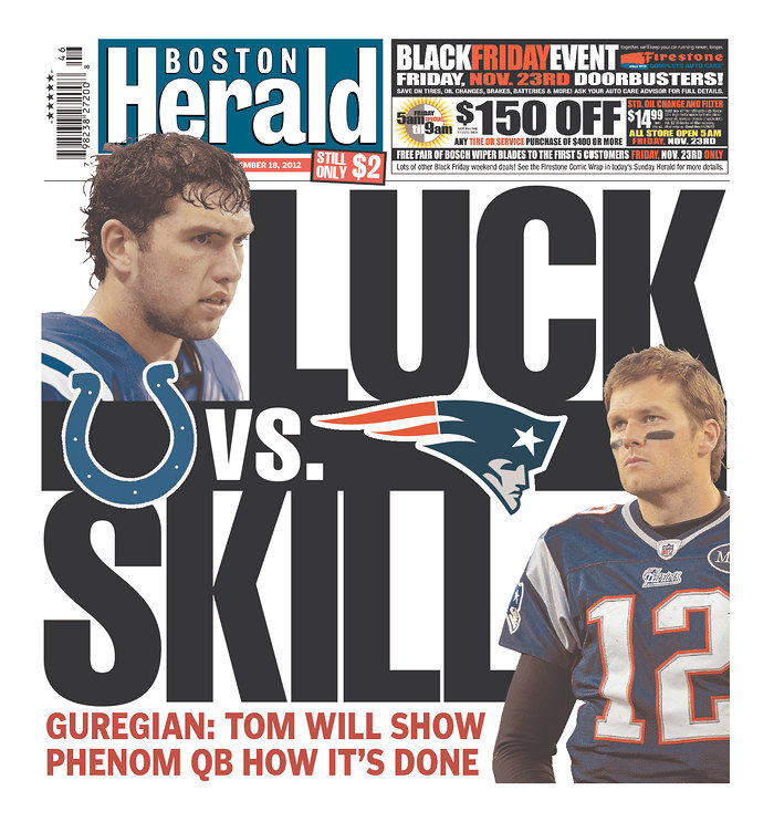 LUCK VS SKILL. #ShotsFired (from a pun gun!) in today's Boston Herald. (Source: Newseum / via @EyeOnNFL) Follow NFL Sunday on USA TODAY Sports