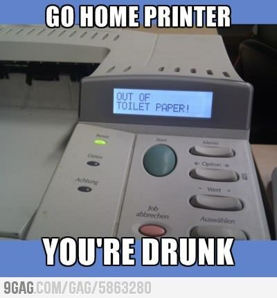 9gag:  Go home printer