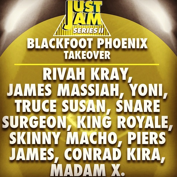 JUST JAM 'Blackfoot Phoenix' Takeover + Special Guests | Streaming live on http://dontwatchthat.tv/just-jam/ 6-9PM (THIS WEDNESDAY)