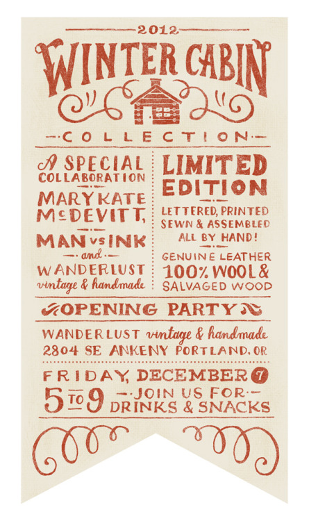 wintercabincollection:  I hope to see all you you PDX people at our Opening Party, the official release of our Limited Edition Winter Cabin Collection. We will be serving drinks and snacks at Wanderlust vintage & handmade December 7th, 5pm to 9pm.