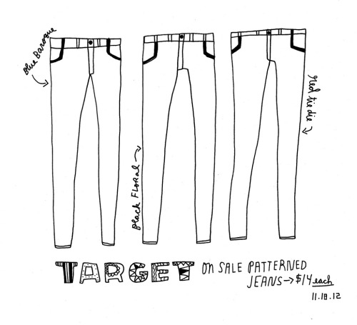 Daily Purchase Drawing for 11.18.12  Three pairs of on sale patterned jeans from Target.