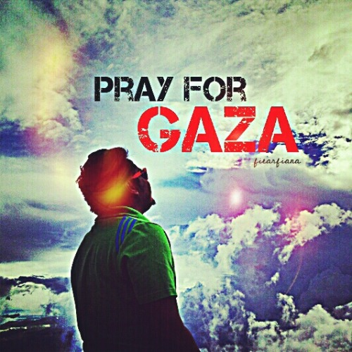 Please pray for Gaza!