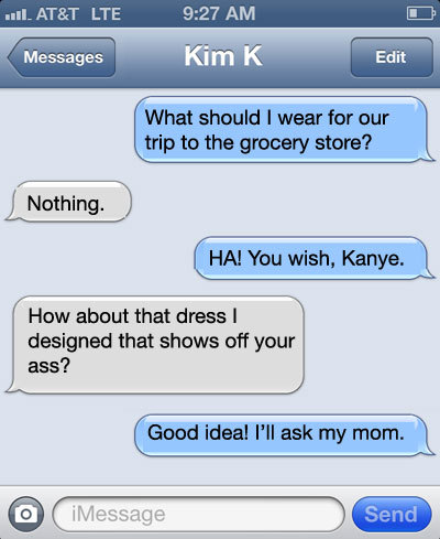 Imagined Celebrity Text Messages: Kim Kardashian To Kanye West