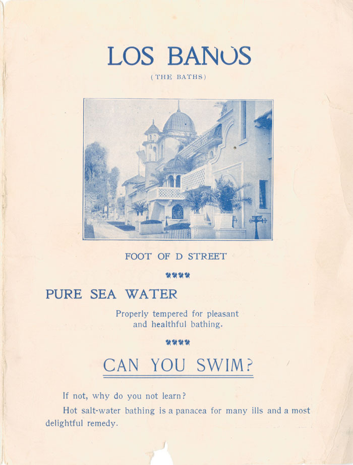 Los Baños (the baths) foot of D street, pure sea water properly tempered for pleasant and healthful bathing, 1900