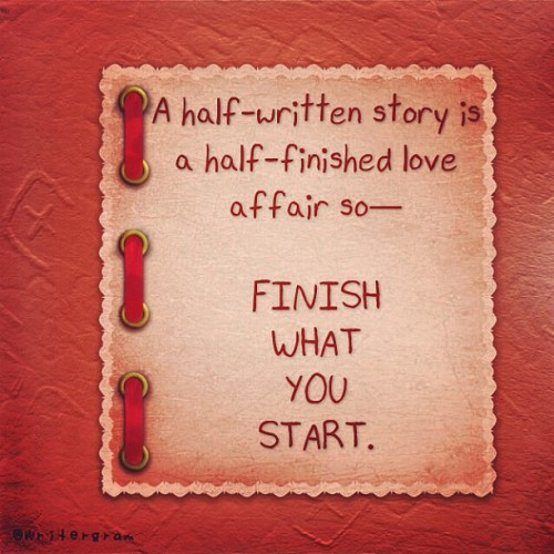 finish what you start (via Photo by writergram • Instagram)