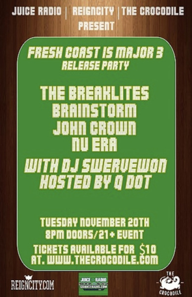 TOMORROW: Juice Radio & Reign City present: THE BREAKLITES BRAINSTORM (DYME DEF) JOHN CROWN NU ERA DJ SWERVEWON It's going DOWN tomorrow at The Crocodile! More info & tickets here.