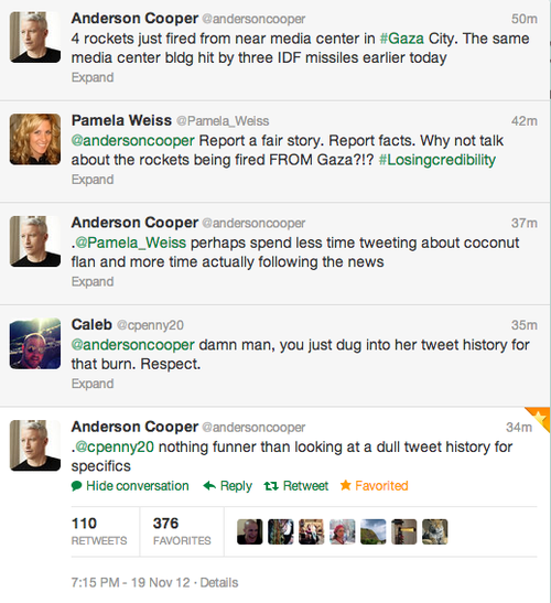 Man, Anderson Cooper is so hardcore. Even with explosions going off all around him in Gaza, he still finds time to make Twitter burns. Well researched Twitter burns. (Via @BuzzFeedAndrew)