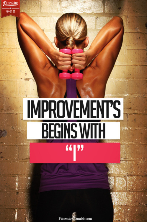 "fitnessive:  Improvement's Begins With ""I"""