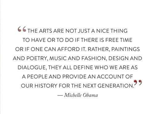 sfmoma:  Wonderful words on the importance of the arts from the First Lady :)  Love, LOVE this.