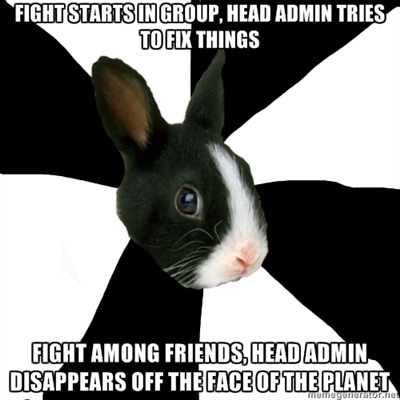 Seriously. This head admin is usually very good when it comes to breaking up fights and fixing things when they go wrong in our roleplaying group. But the moment - THE MOMENT - one or two or several of their friends start fighting, they go quiet and do NOTHING.  And it's a serious threat to the group. I understand that they want to be neutral…but that's not the way to do it.  That's just not caring at all.