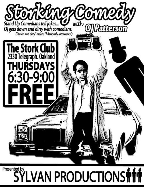 "11/29. Storking Comedy @ Stork Club. 2330 Telegraph Ave. Oakland. 6:30pm-9:00pm. Free. Featuring Andrew Holmgren, Colleen Watson and Ivan Hernandez. Open Mic Sign Ups: 6:00pm. Hosted by OJ Patterson  You are cordially invited to Storking Comedy, a one-of-a-kind comedy show in the heart of downtown Oakland. Hosted by OJ Patterson (no relation), Storking Comedy features amazingly funny local comedians working on their craft. Following each act, an interview with the host provides in depth elaboration coupled with ribbing rapport.  Our first spotlight performers: Ivan Hernandez (Spirited, loquacious, enthusiast, ""Boars, Gore, and Swords"" Podcast) Colleen Watson (Sarcastic, daring, macabre, San Francisco Punch Line) Andrew Holmgren (Evergreen, quick-witted, stoner, Get Yucked Up) Also, accompanying the merrymaking is of course: you. All comedians, hobbyist, amateur or professional, are welcome to participate limited open mic happening from 6:30-8:00pm. Sign-up: 6:00pm."
