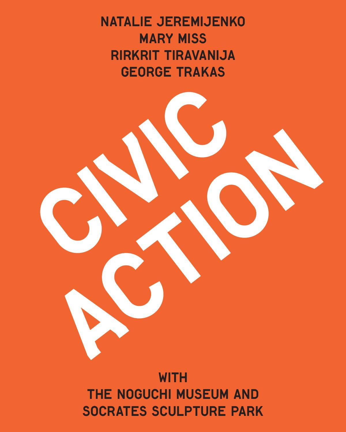 CIVIC ACTION with The Noguchi Museum & Socrates Sculpture ParkAs urban planning and civic projects become more interdisciplinary, Civic Action reconsiders the role that artists and cultural institutions can play. The Noguchi Museum and Socrates Sculpture Park engaged four artists—Natalie Jeremijenko, Mary Miss, Rirkrit Tiravanija, and George Trakas—to lead teams to develop new strategies for community development in the surrounding neighborhood of Long Island City. These partnerships yielded an array of innovative and surprising approaches, and also an argument for new urban planning models.