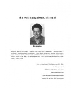 Support your Spiegelman. Pick up the Mike Spiegelman Jokebook for only $1.99. (via The Mike Spiegelman Joke Book)