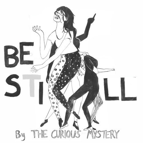 The Curious Mystery - Be Still