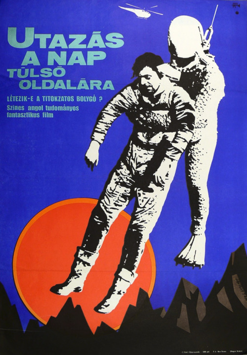 Utazás a nap túlsó oldalára. Színes angol sci-fi. Magyar Hirdető, 1970. Grafikus: Jákfalvy Tibor. Journey to the Far Side of the Sun (1969), aka Doppelgänger (original title). Hungarian movie poster. Artist: Tibor Jákfalvy. source: muzeumantikvarium.hu