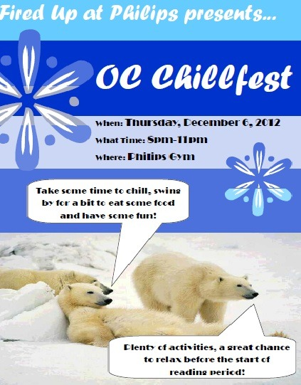 Join us at OC Chillfest! December 6, 2012 at Philips! Free Food, Fun and Relaxation before the end of the semester!