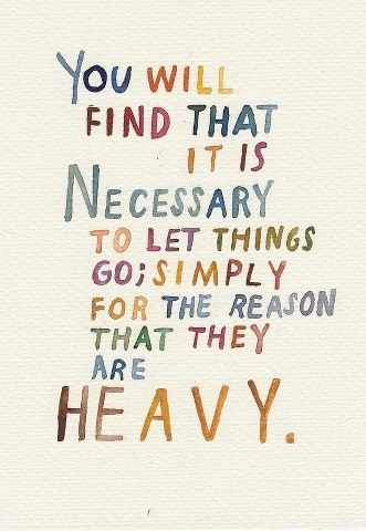 Letting go of the heavy.
