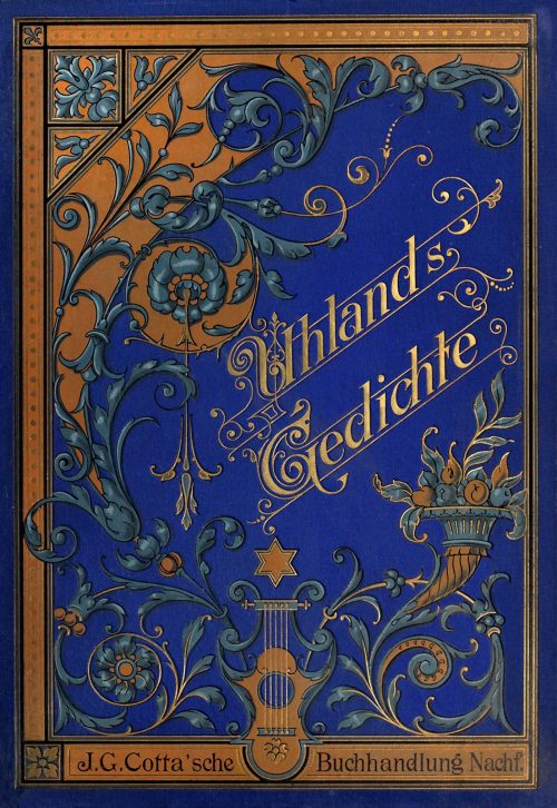Front cover from Gedichte (Poems), by Ludwig Uhland, Stuttgart, circa 1845 (?).  (Source: archive.org)