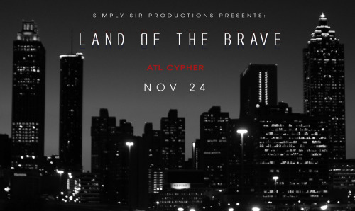 I'm making a movie… Land of the Brave - ATL Cypher Come on out if you're free!!! Saturday 5:30PM - 7:00PM Promenade parking garage  22 15th Street Northeast, Atlanta, GA 30309