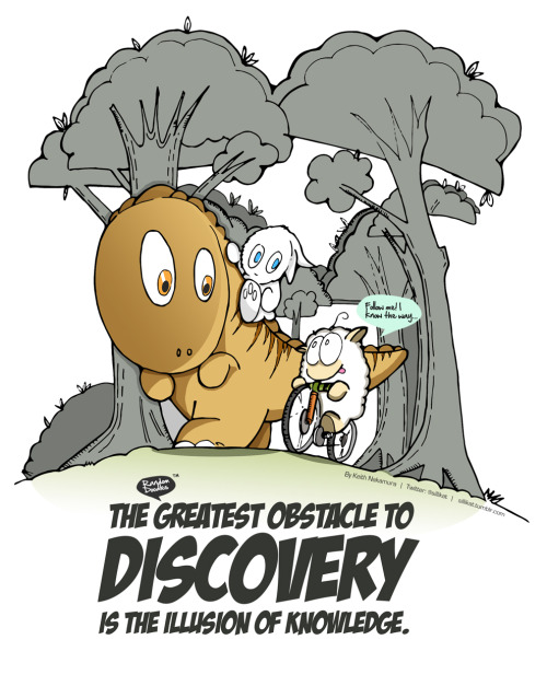Random Doodle: The greatest obstacle to discovery…http://bit.ly/QxaeXg