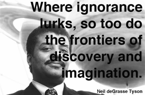 """Where ignorance lurks, so too do the frontiers of discovery and imagination.""  Neil deGrasse Tyson echoes John Keats, Orson Welles, Richard Feynman, and Robert Sapolsky in making a case for the power of ignorance in science. (↬ swissmiss)"