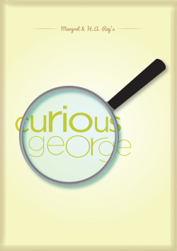 Curious George by Margret and Hans Augusto Rey Book Cover Redesign #24 Cover from new collaborator Devin Carter, check out some of his other work here. Curious George was one of my favorite childhood stories. George was never afraid of the adventures he faced and was eager for the path ahead of him. Always exploring, always curious