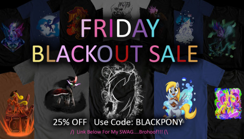 tsitra360:  Black Friday SALE! 25% off on my pony swag on Welovefine! Best time to get one! Reblog to help spread the news!http://www.welovefine.com/artists-partners/15285-tsitra360   You don't have to leave your house Not stressing out people working retail for shit pay Supporting an independent artist Great deal on pony stuff you always wanted (or early holiday gifts!) Sounds Good to me! WeLoveFine also mentions a code TUMBLRFRIDAY25 as well as other special deals and giveaways today!