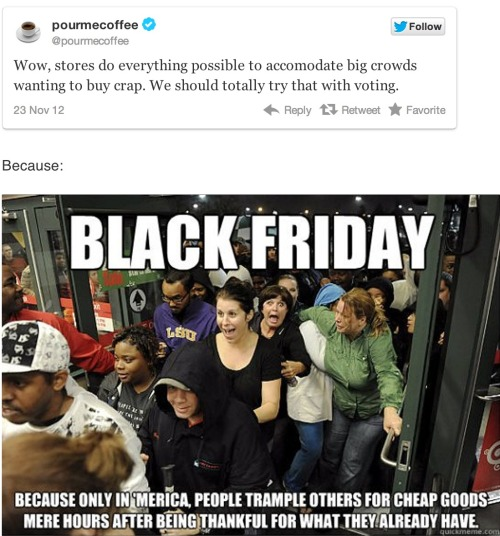 Black Friday Tweet of the Day, via @pourmecoffee.